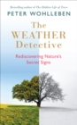 The Weather Detective : Rediscovering Nature's Secret Signs - Book