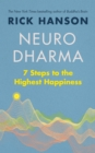 Neurodharma : 7 Steps to the Highest Happiness - Book