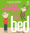 Charlie and Lola: I Am Not Sleepy and I Will Not Go to Bed - Book