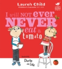 Charlie and Lola: I Will Not Ever Never Eat A Tomato - Book