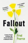 Fallout : A Journey Through the Nuclear Age, From the Atom Bomb to Radioactive Waste - Book