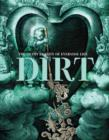 Dirt : The Filthy Reality of Everyday Life - Book