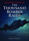 Bomber Command : The Thousand Bomber Raids - Book