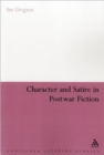 Character and Satire in Post War Fiction - Book
