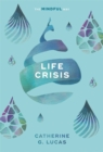 Life Crisis: The Mindful Way - Book