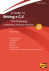 A Guide To Writing A C.v. : Conducting A Successful Interview - Book