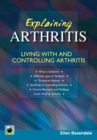Explaining Arthritis : Living With and Controlling Arthritis - Book