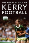 The Heart and Soul of Kerry Football - Book