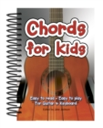 Chords For Kids : Easy to Read, Easy to Play, For Guitar & Keyboard - Book