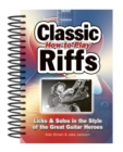 How to Play Classic Riffs : Licks & Solos in the Style of the Great Guitar Heroes - Book