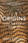 Origins : How The Earth Made Us - Book