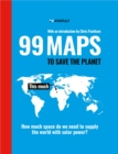 99 Maps to Save the Planet : With an introduction by Chris Packham - Book