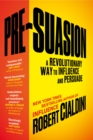 Pre-Suasion : A Revolutionary Way to Influence and Persuade - Book