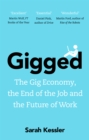 Gigged : The Gig Economy, the End of the Job and the Future of Work - Book