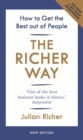 The Richer Way : How to Get the Best Out of People - Book