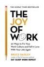 The Joy of Work : 30 Ways to Fix Your Work Culture and Fall in Love with Your Job Again - Book