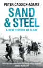 Sand and Steel : A New History of D-Day - Book