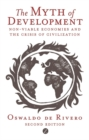 The Myth of Development : Non-viable Economies and the Crisis of Civilization - Book