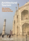 Architectural Tourism : Site-Seeing, Itineraries and Cultural Heritage - Book