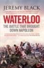 Waterloo : The Battle That Brought Down Napoleon - Book