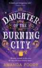 Daughter Of The Burning City - Book