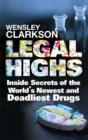 Legal Highs : Inside Secrets of the World's Newest and Deadliest Drugs - Book