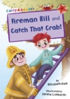 Fireman Bill and Catch That Crab! : (Red Early Reader) - Book