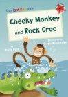 Cheeky Monkey and Rock Croc : (Red Early Reader) - Book