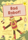 Bad Robot! : (Yellow Early Reader) - Book