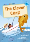 The Clever Carp : (Blue Early Reader) - Book