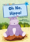 Oh No, Hippo! : (Blue Early Reader) - Book