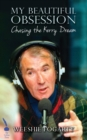 My Beautiful Obsession: Chasing the Kerry Dream - Book
