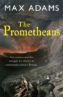 The Prometheans : John Martin and the generation that stole the future - Book