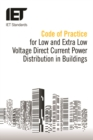 Code of Practice for Low and Extra Low Voltage Direct Current Power Distribution in Buildings - Book