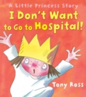 I Don't Want to Go to Hospital! - Book