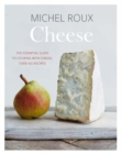 Cheese : The essential guide to cooking with cheese, over 100 recipes - Book