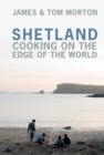 Shetland : Cooking on the Edge of the World - Book