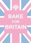 Bake for Britain - Book