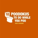 52 PooDokus to Do While You Poo : Puzzles, Activities and Trivia to Keep You Occupied - Book
