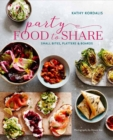 Party Food to Share : Small Bites, Platters & Boards - Book