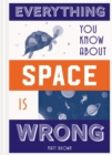 Everything You Know About Space is Wrong - Book