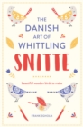 Snitte: The Danish Art of Whittling : Make beautiful wooden birds - Book