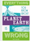 Everything You Know About Planet Earth is Wrong - Book
