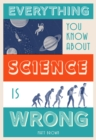 Everything You Know About Science is Wrong - eBook