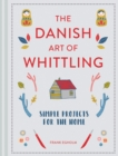 The Danish Art of Whittling : Simple Projects for the Home - Book