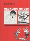 Heckling Hitler : Caricatures of the Third Reich - Book
