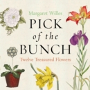 Pick of the Bunch : The Story of Twelve Treasured Flowers - Book
