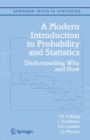 A Modern Introduction to Probability and Statistics : Understanding Why and How - Book