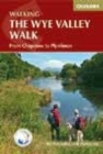 The Wye Valley Walk : From Chepstow to Plynlimon - Book