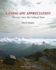 Landscape Appreciation : Theoories since the Cultural Turn - Book